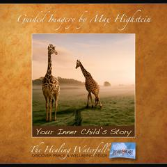 Your Inner Child's Story by Max Highstein audiobook