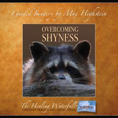 Overcoming Shyness by Max Highstein audiobook