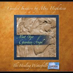 Meet Your Guardian Angel by Max Highstein audiobook