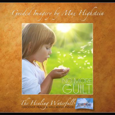 No More Guilt by Max Highstein audiobook