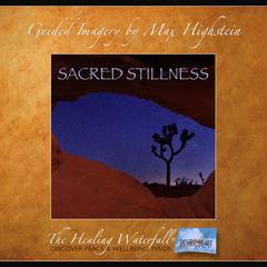 Sacred Stillness by Max Highstein audiobook