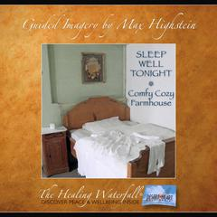 Sleep Well Tonight - Comfy Cozy Farmhouse by Max Highstein audiobook
