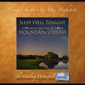 Sleep Well Tonight - Under The Stars By A Mountain Stream by  Max Highstein audiobook