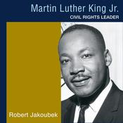Martin Luther King, Jr. by  Robert Jakoubek audiobook