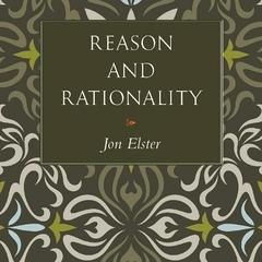 Reason and Rationality by Jon Elster audiobook