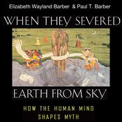 When They Severed Earth from Sky by  Elizabeth Wayland Barber audiobook