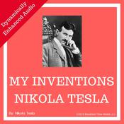 My Inventions: The Autobiography of Nikola Tesla by  Nikola Tesla audiobook