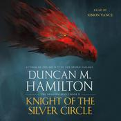 Knight of the Silver Circle by  Duncan M. Hamilton audiobook