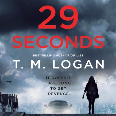 29 Seconds by T. M. Logan audiobook