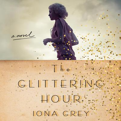 The Glittering Hour by Iona Grey audiobook