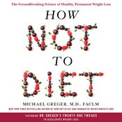 How Not to Diet by  Michael Greger MD audiobook