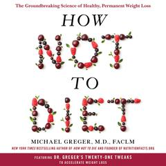How Not to Diet by Michael Greger audiobook