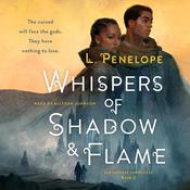 Whispers of Shadow & Flame by  L. Penelope audiobook