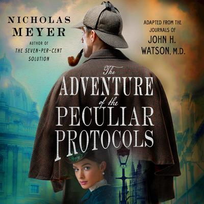 The Adventure of the Peculiar Protocols by Nicholas Meyer audiobook