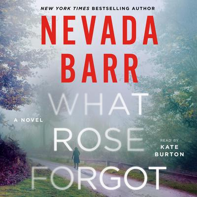 What Rose Forgot by Nevada Barr audiobook