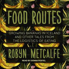 Food Routes by Robyn S. Metcalfe audiobook