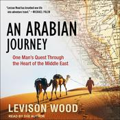 An Arabian Journey by  Levison Wood audiobook