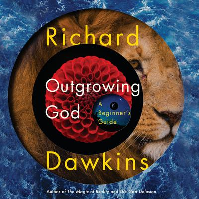 Outgrowing God by Richard Dawkins audiobook