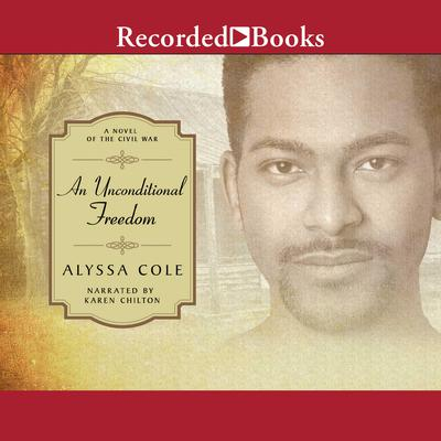 An Unconditional Freedom by Alyssa Cole audiobook