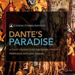 Dante's Paradise by Anthony Esolen audiobook