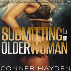 Submitting to an Older Woman by Conner Hayden audiobook