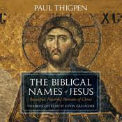 The Biblical Names of Jesus by  Paul Thigpen audiobook