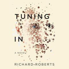 Tuning In by Richard Roberts audiobook