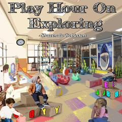 Play Hour On Exploring by Shavonda Robinson audiobook