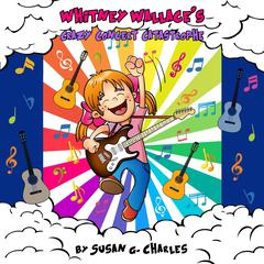 Whitney Wallace's Crazy Concert Catastrophe by Susan G. Charles audiobook