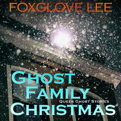 Ghost Family Christmas by Foxglove Lee audiobook