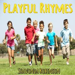 Playful Rhymes by Shavonda Robinson audiobook