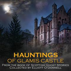 Hauntings of Glamis Castle by Elliott O'Donnell audiobook