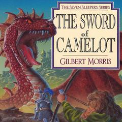 The Sword of Camelot by Gilbert Morris audiobook