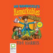 Mr Bambuckle's Remarkables Go Wild by  Tim Harris audiobook