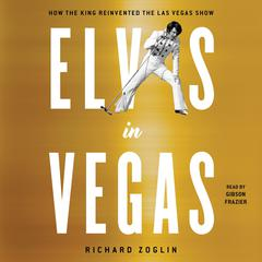 Elvis in Vegas by Richard Zoglin audiobook