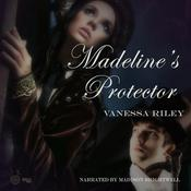Madeline's Protector by  Vanessa Riley audiobook