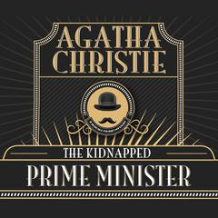 The Kidnapped Prime Minister by Agatha Christie audiobook