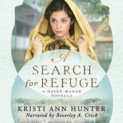 A Search for Refuge by  Kristi Ann Hunter audiobook