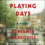 Playing Days by  Benjamin Markovits audiobook