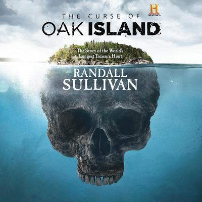 The Curse of Oak Island by Randall Sullivan audiobook