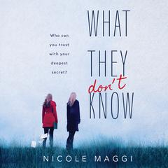 What They Don't Know by Nicole Maggi audiobook