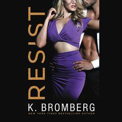 Resist by K. Bromberg audiobook