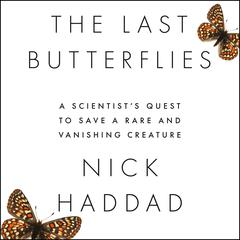 The Last Butterflies by Nick Haddad audiobook
