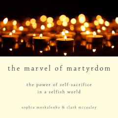 The Marvel of Martyrdom by Sophia Moskalenko audiobook