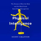 Physical Intelligence by  Scott Grafton audiobook
