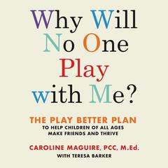 Why Will No One Play with Me? by Caroline Maguire audiobook