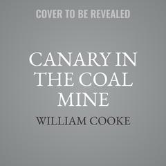 Canary in the Coal Mine by William Cooke audiobook