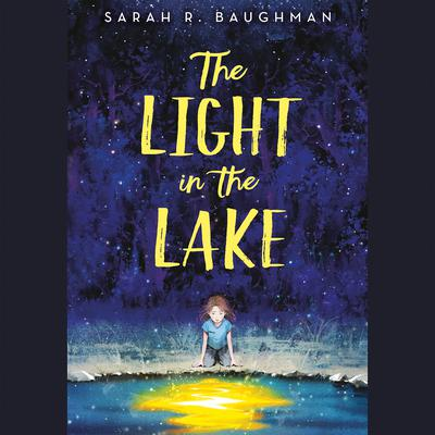 The Light in the Lake by Sarah R. Baughman audiobook