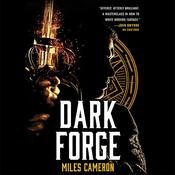Dark Forge by  Miles Cameron audiobook