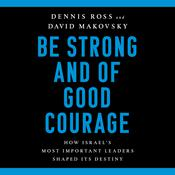 Be Strong and of Good Courage by  Dennis Ross audiobook